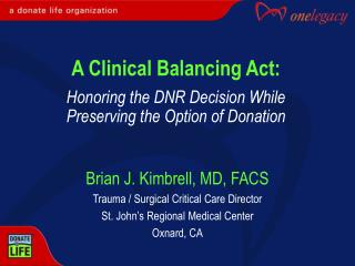 A Clinical Balancing Act:  Honoring the DNR Decision While  Preserving the Option of Donation