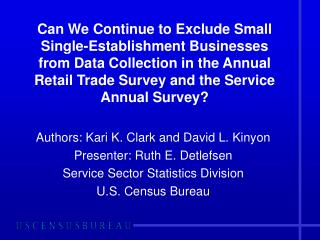 Can We Continue to Exclude Small Single-Establishment Businesses from Data Collection in the Annual Retail Trade Survey