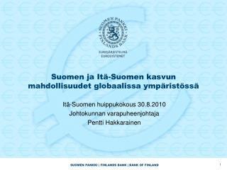 Suomen ja It -Suomen kasvun mahdollisuudet globaalissa ymp rist ss