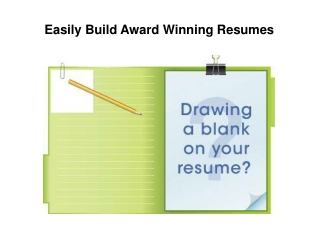 Easily Build Award Winning Resumes