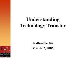 Understanding  Technology Transfer