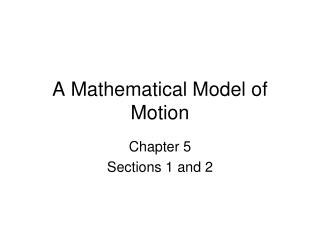 A Mathematical Model of Motion