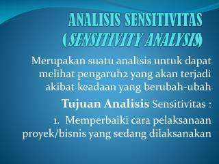 ANALISIS SENSITIVITAS SENSITIVITY ANALYSIS