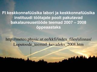 FI keskkonnaf  sika labori ja keskkonnaf  sika instituudi t  tajate poolt pakutavad bakalaureuset  de teemad 2007   2008