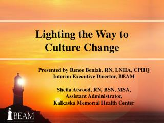 Lighting the Way to  Culture Change