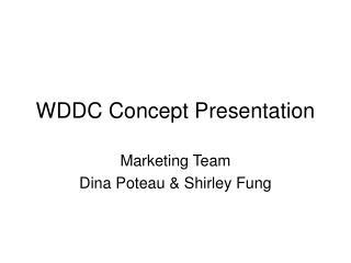 WDDC Concept Presentation