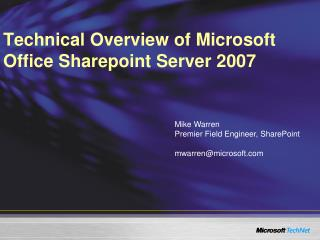 Technical Overview of Microsoft Office Sharepoint Server 2007