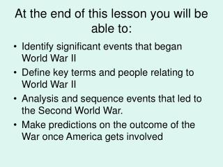 At the end of this lesson you will be able to: