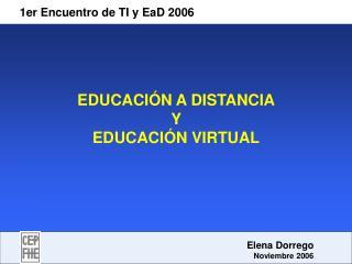 EDUCACI N A DISTANCIA  Y  EDUCACI N VIRTUAL