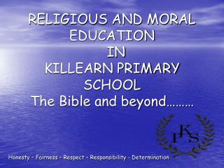 RELIGIOUS AND MORAL EDUCATION   IN  KILLEARN PRIMARY SCHOOL The Bible and beyond