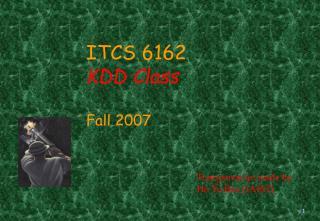 ITCS 6162 KDD Class  Fall 2007