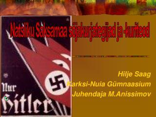 Hilje Saag Karksi-Nuia G mnaasium Juhendaja M.Anissimov