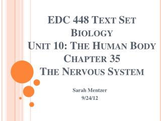 EDC 448 Text Set Biology Unit 10: The Human Body Chapter 35  The Nervous System