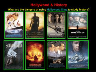 Hollywood  History What are the dangers of using Hollywood films to study history