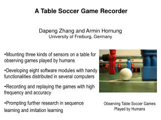 Observing Table Soccer Games Played by Humans
