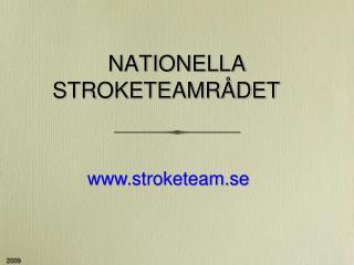 NATIONELLA STROKETEAMR DET