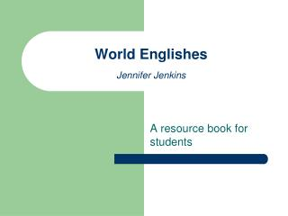 World Englishes Jennifer Jenkins