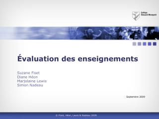 valuation des enseignements  Suzane Fiset Diane H on Marjolaine Lewis Simon Nadeau   Septembre 2009