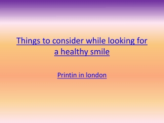 Things to consider while looking for a healthy smile