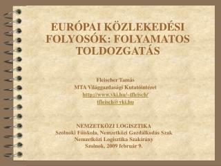 EUR PAI K ZLEKED SI FOLYOS K: FOLYAMATOS TOLDOZGAT S