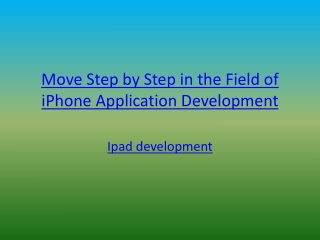 Move Step by Step in the Field of iPhone Application Develop
