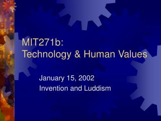 MIT271b: Technology  Human Values