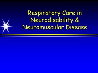 Respiratory Care in Neurodisability  Neuromuscular Disease