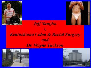 Jeff Vaughn v. Kentuckiana Colon  Rectal Surgery  and  Dr. Wayne Tuckson