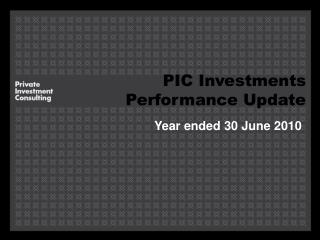 PIC Investments Performance Update