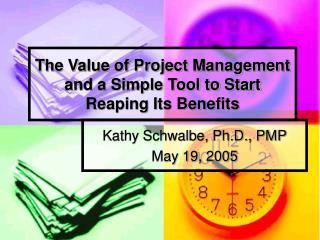 The Value of Project Management and a Simple Tool to Start Reaping Its Benefits