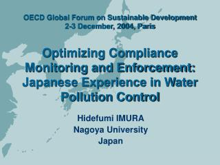 OECD Global Forum on Sustainable Development 2-3 December, 2004, Paris   Optimizing Compliance Monitoring and Enforcemen