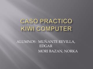 CASO PRACTICO KIWI COMPUTER