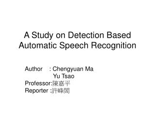 A Study on Detection Based Automatic Speech Recognition