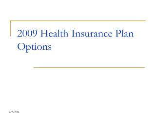 2009 Health Insurance Plan Options