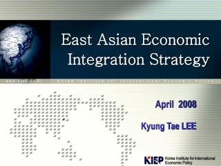 East Asian Economic Integration Strategy