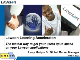 Lawson Learning Accelerator:  The fastest way to get your users up to speed on your Lawson applications