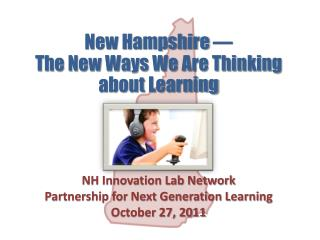 New Hampshire    The New Ways We Are Thinking about Learning