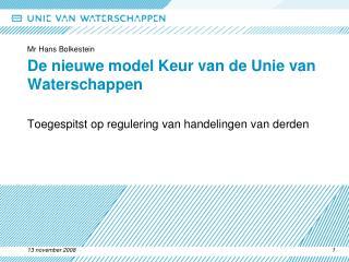 De nieuwe model Keur van de Unie van Waterschappen