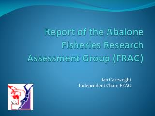 Report of the Abalone Fisheries Research Assessment Group FRAG