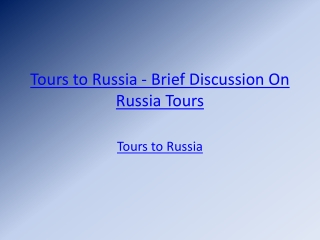 Tours to Russia - Brief Discussion On Russia Tours