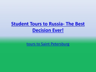 Student Tours to Russia- The Best Decision Ever!