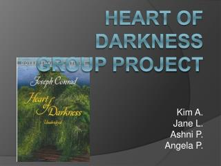 Heart of Darkness Group project