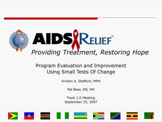 Program Evaluation and Improvement Using Small Tests Of Change  Kristen A. Stafford, MPH  Pat Bass, RN, MA  Track 1.0 Me