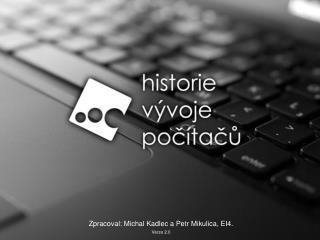Zpracoval: Michal Kadlec a Petr Mikulica, EI4.