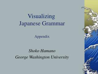 Visualizing  Japanese Grammar  Appendix
