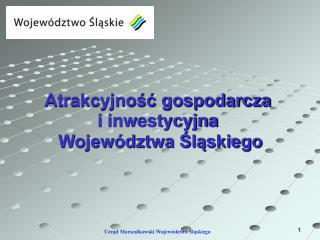 Atrakcyjnosc gospodarcza  i inwestycyjna  Wojew dztwa Slaskiego