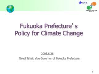 Fukuoka Prefecture s Policy for Climate Change