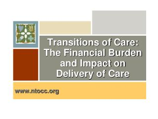 Transitions of Care: The Financial Burden and Impact on Delivery of Care