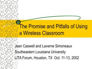 The Promise and Pitfalls of Using a Wireless Classroom