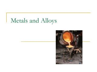Metals and Alloys
